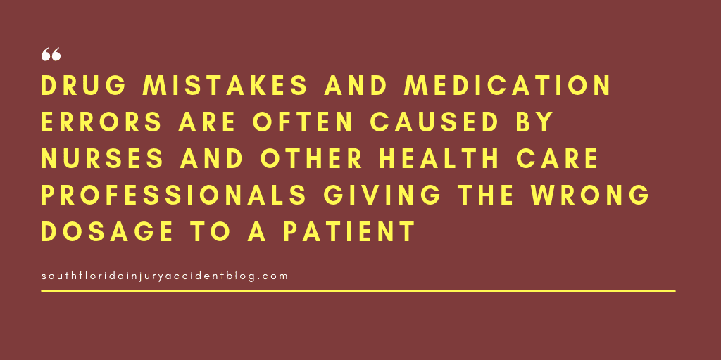 Drug mistakes and medication errors are often caused by nurses and other health care professionals giving the wrong dosage to a patient.
