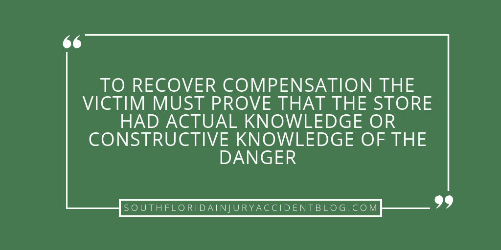 To recover compensation the victim must prove that the store had actual knowledge or constructive knowledge of the danger.