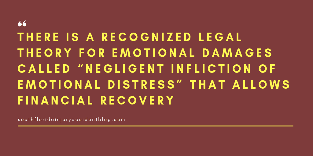 """There is a recognized legal theory for emotional damages called """"negligent infliction of emotional distress"""" that allows financial recovery."""