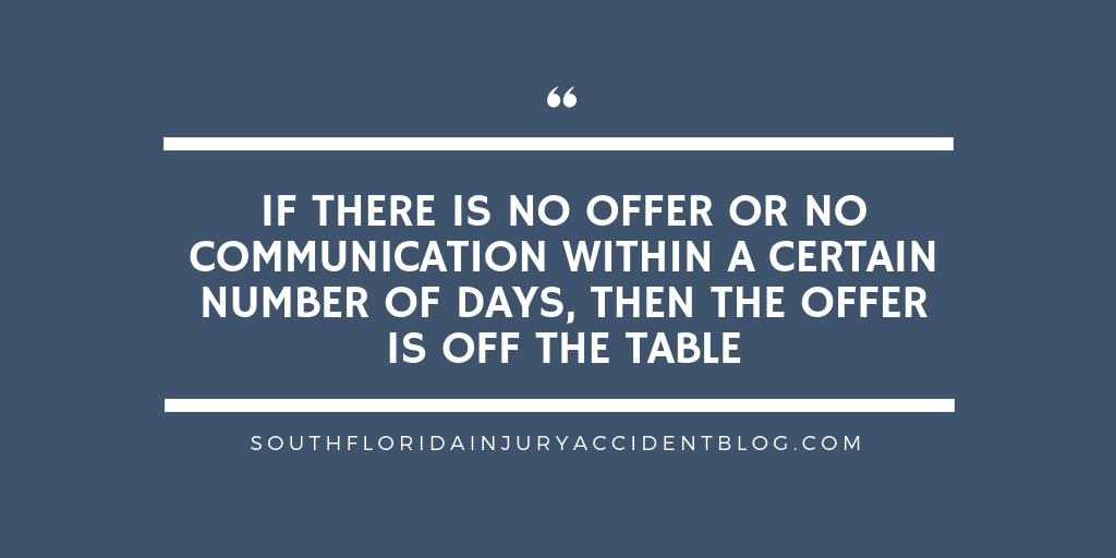 If there is no offer or no communication within a number of days, then the offer is off the table.