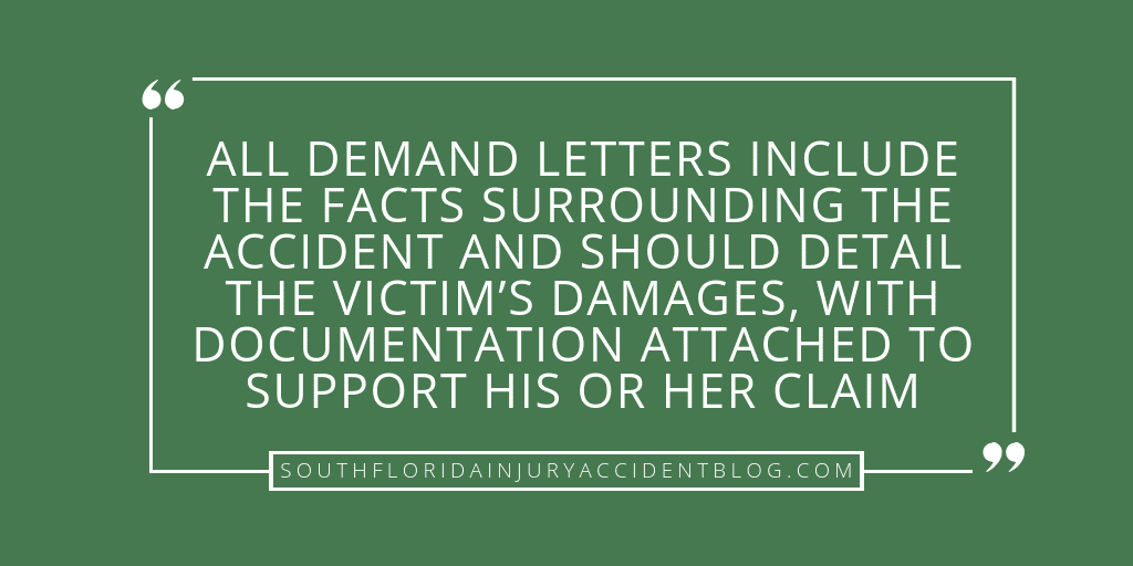 All demand letters include the facts surrounding the accident and should detail the victim's damages, with documentation attached to support his or her claim.