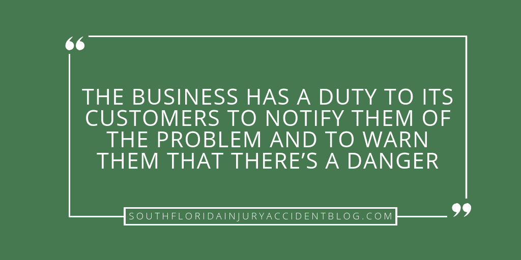 The business has a duty to its customers to notify them of the problem and to warn them that there's a danger.