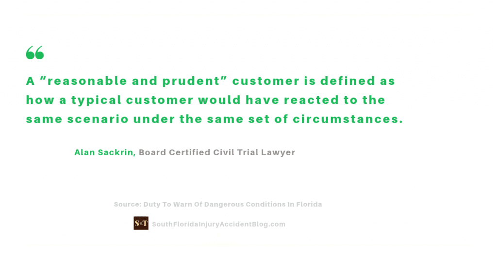 "A ""reasonable and prudent"" customer is defined as how a typical customer would have reacted to the same scenario under the same set of circumstances."