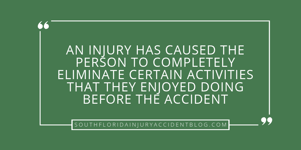 An injury has caused the person to completely eliminate certain activities that they enjoyed doing before the accident.