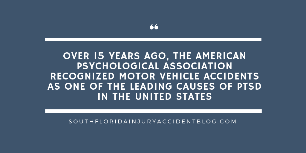 Over 15 years ago, the American Psychological Associate recognized motor vehicle accidents as one of the leading causes of PTSD in the United States.